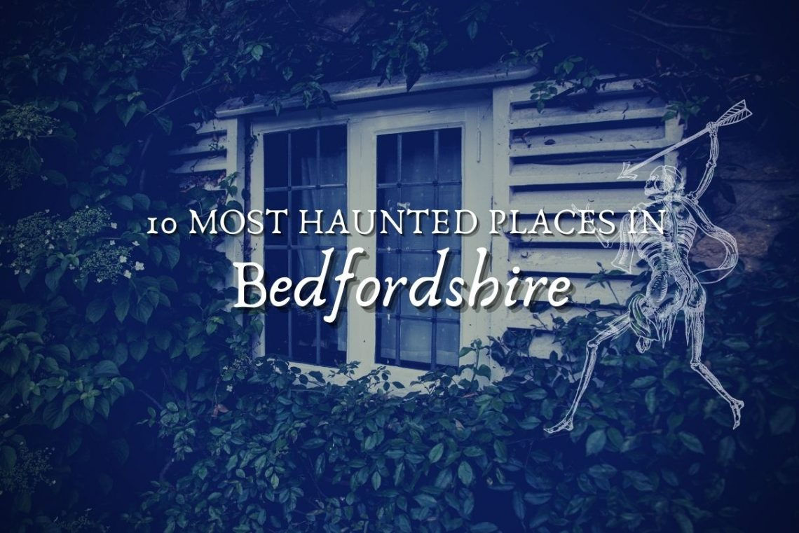 10 most haunted places in bedfordshire