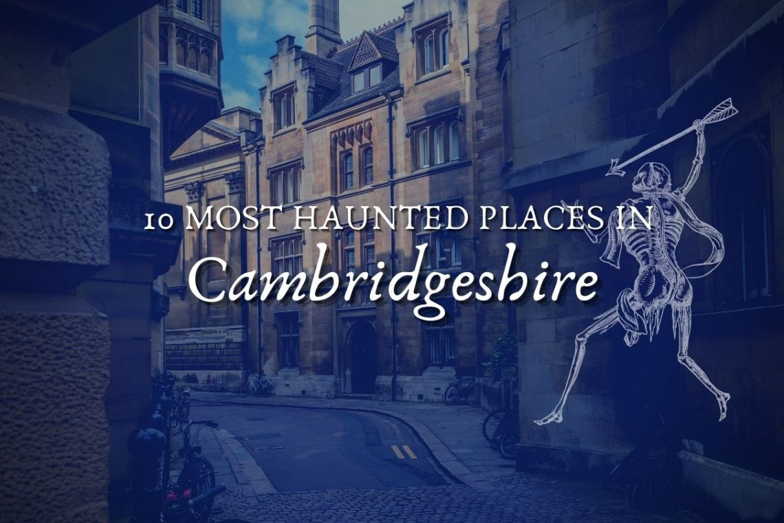 10 most haunted places in cambridgeshire