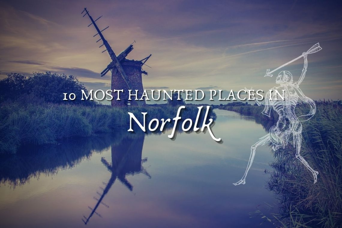 10 most haunted places in norfolk
