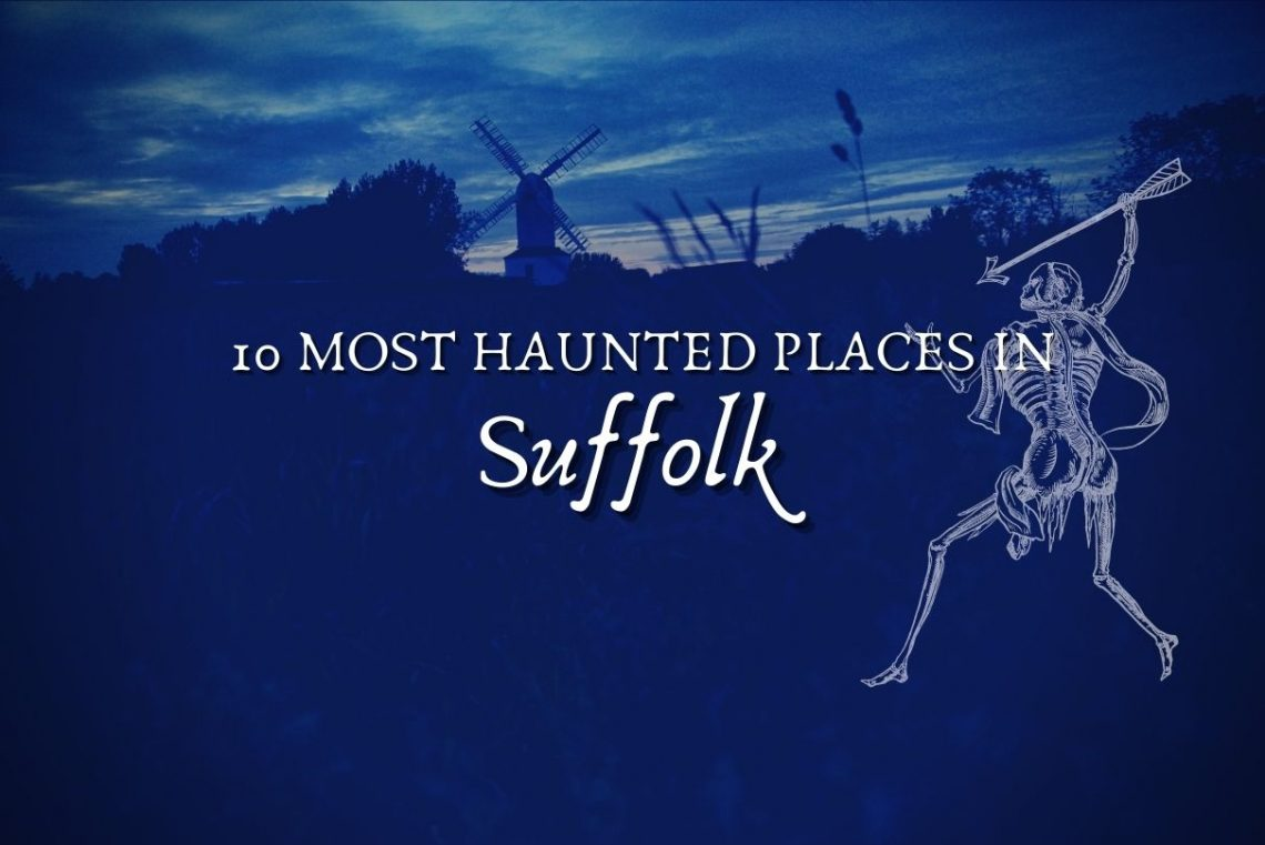 10 most haunted places in suffolk