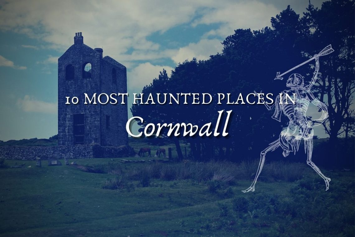 10 most haunted places in Cornwall